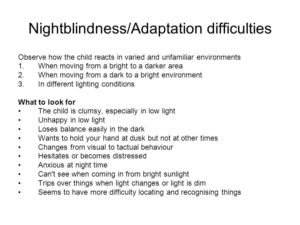 Nightblindness/Adaptation difficulties