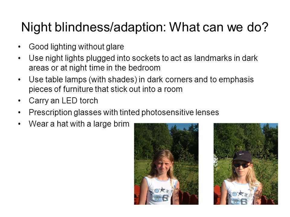 Night blindness/adaption: What can we do