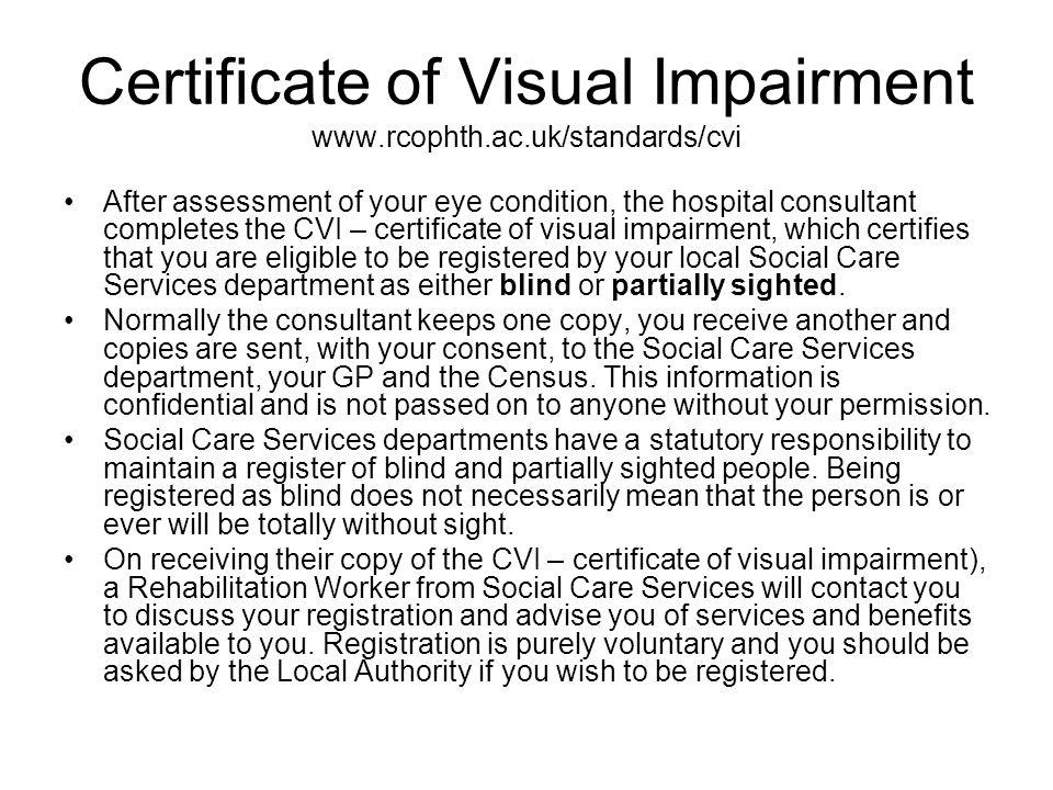 Certificate of Visual Impairment www.rcophth.ac.uk/standards/cvi