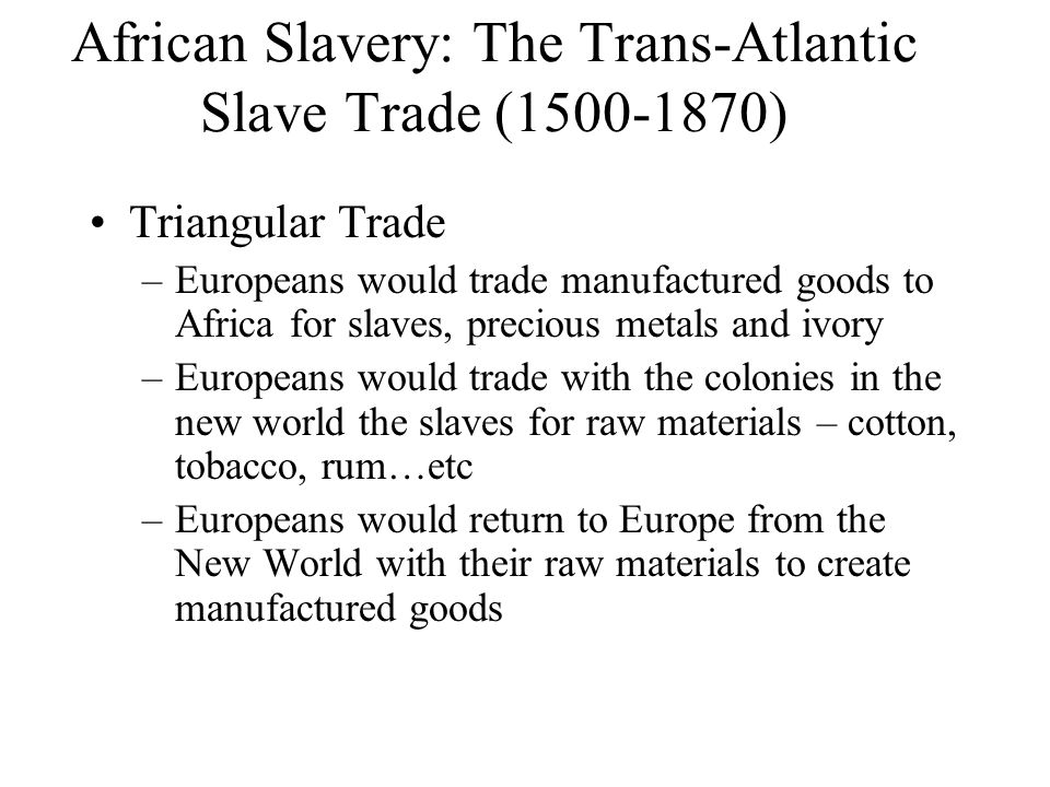 atlantic slave trade 1500 1800 Introduction from the 16th to the 18th centuries, an estimated 12 million africans  crossed the atlantic to the americas in the trans-atlantic slave trade used on.