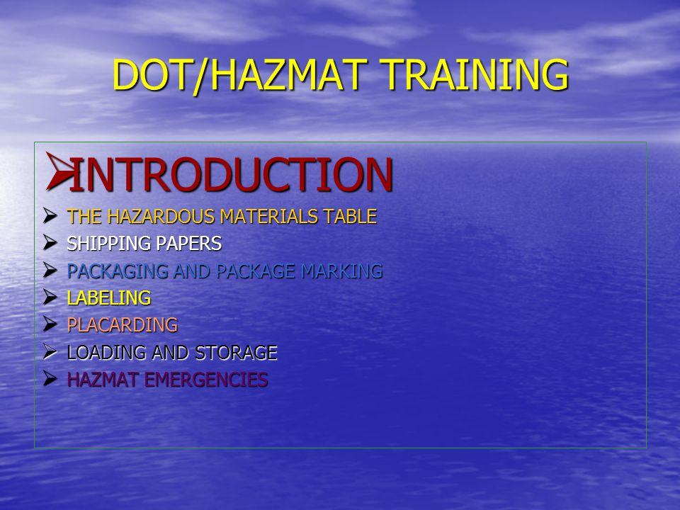 INTRODUCTION DOT/HAZMAT TRAINING THE HAZARDOUS MATERIALS TABLE