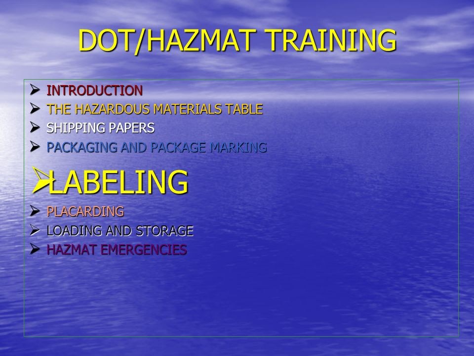 LABELING DOT/HAZMAT TRAINING INTRODUCTION