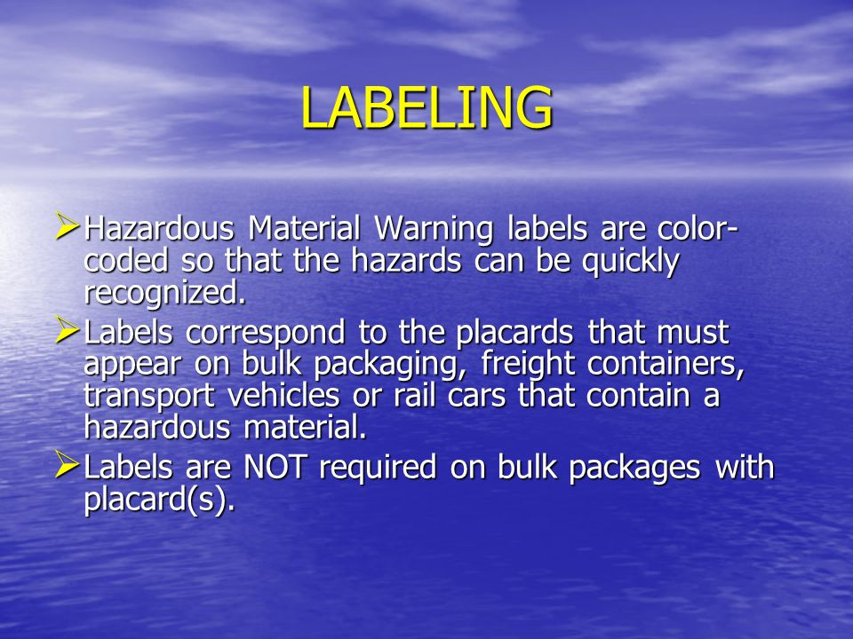 LABELING Hazardous Material Warning labels are color-coded so that the hazards can be quickly recognized.