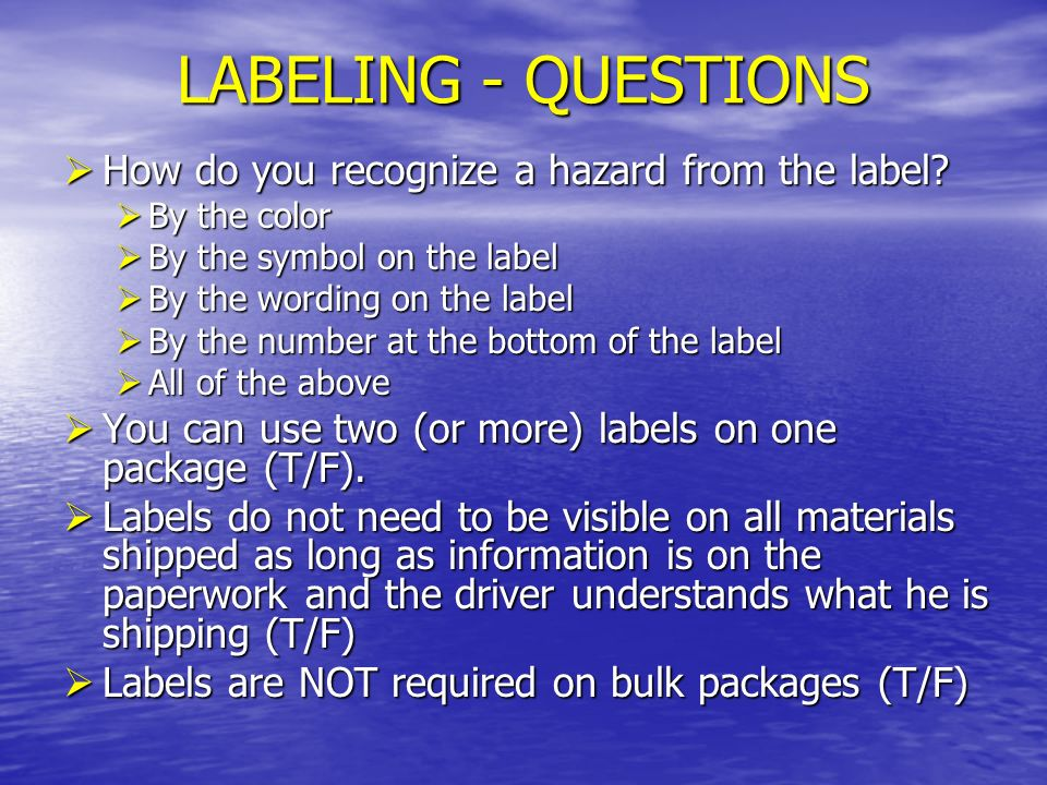 LABELING - QUESTIONS How do you recognize a hazard from the label