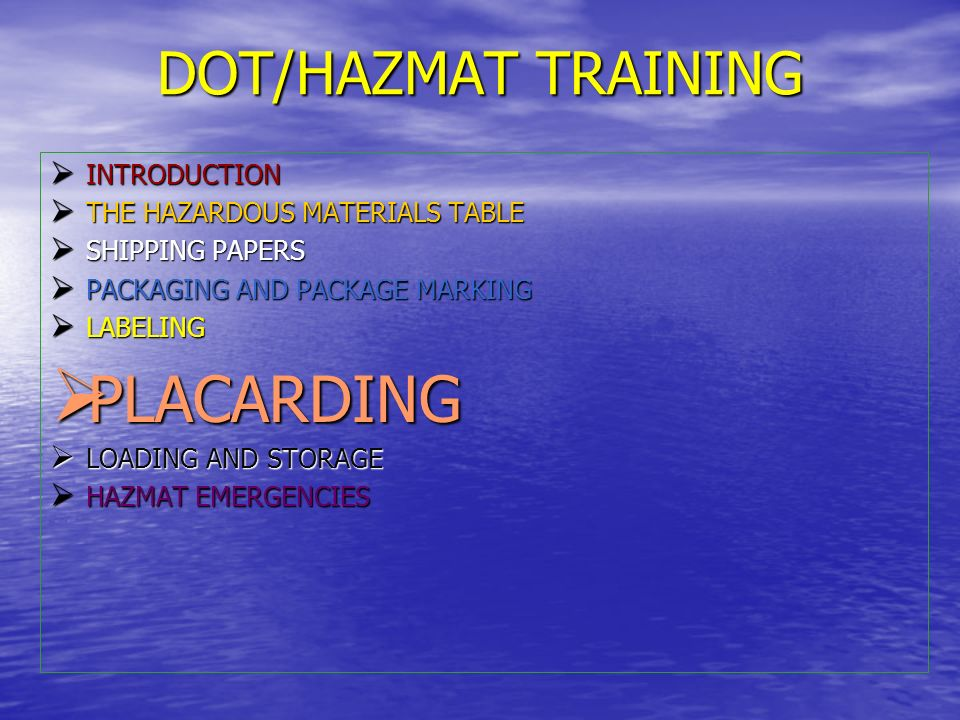 PLACARDING DOT/HAZMAT TRAINING INTRODUCTION
