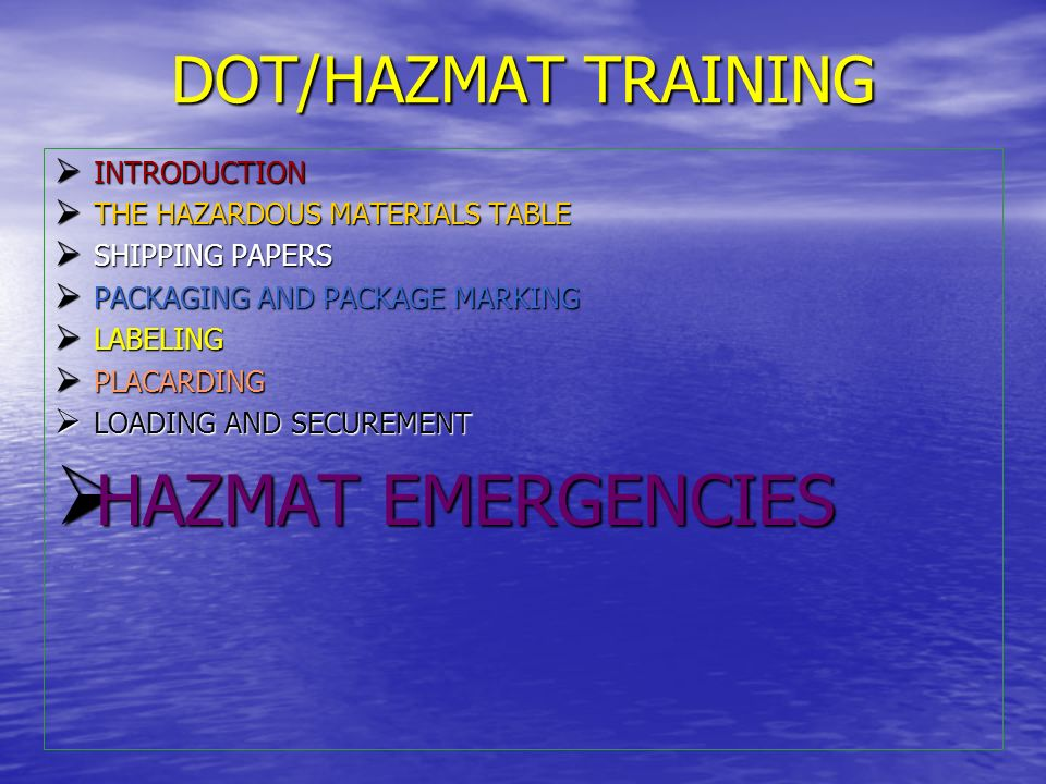 HAZMAT EMERGENCIES DOT/HAZMAT TRAINING INTRODUCTION