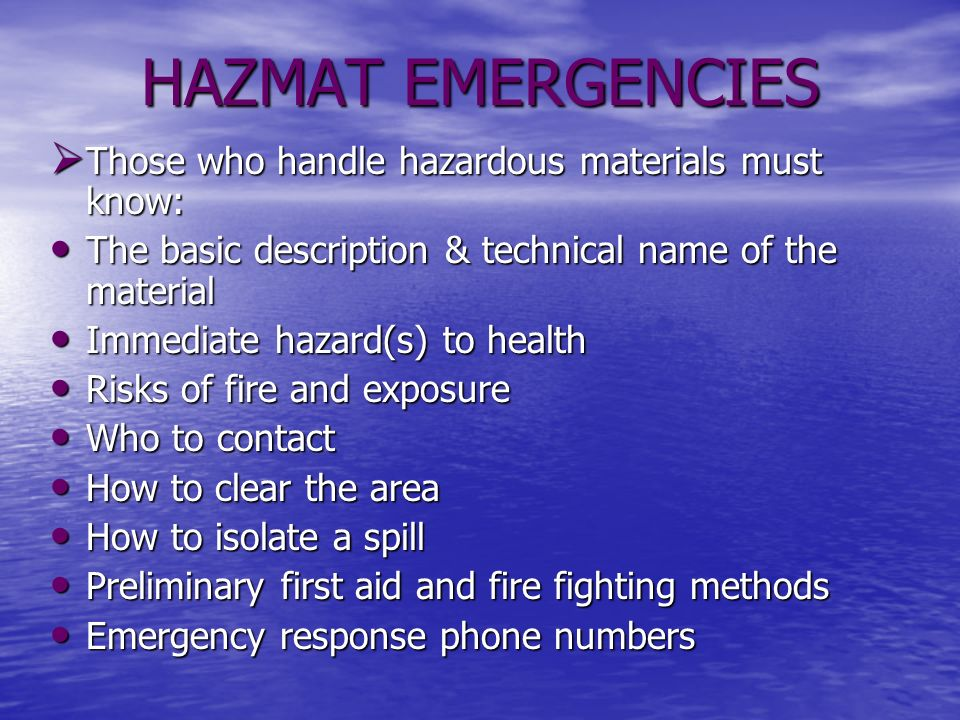 HAZMAT EMERGENCIES Those who handle hazardous materials must know: