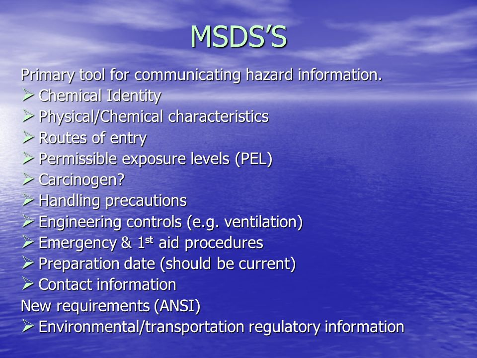 MSDS'S Primary tool for communicating hazard information.
