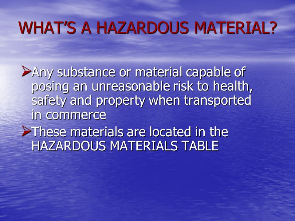 WHAT'S A HAZARDOUS MATERIAL