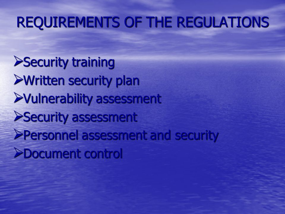 REQUIREMENTS OF THE REGULATIONS