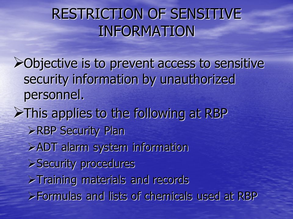 RESTRICTION OF SENSITIVE INFORMATION