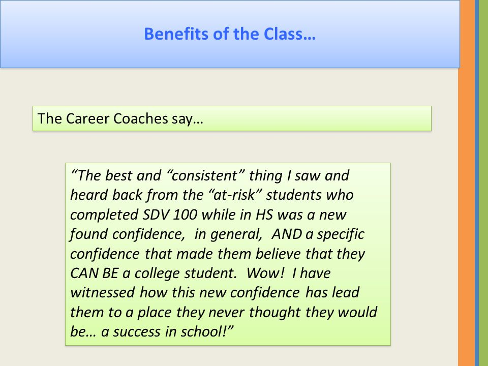 Benefits of the Class… The Career Coaches say…