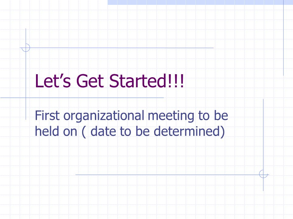 First organizational meeting to be held on ( date to be determined)