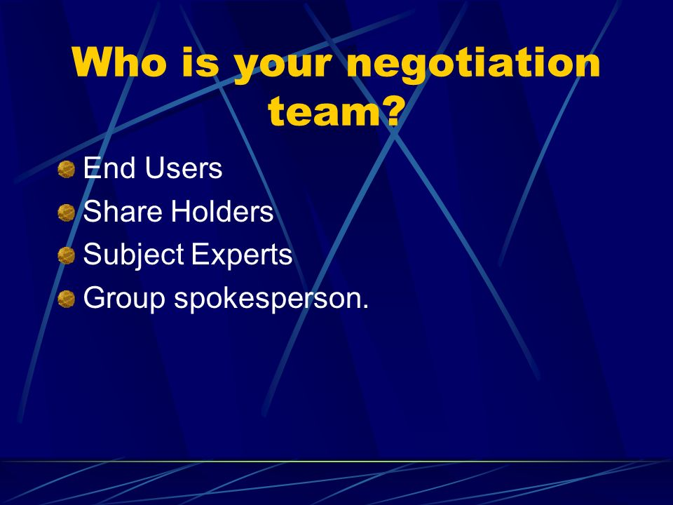Who is your negotiation team