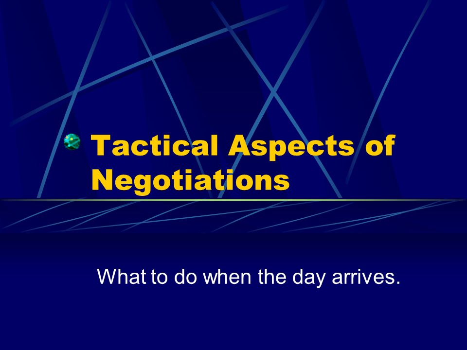 Tactical Aspects of Negotiations
