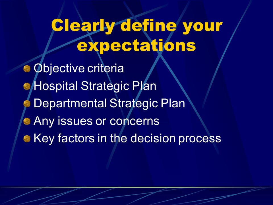 Clearly define your expectations
