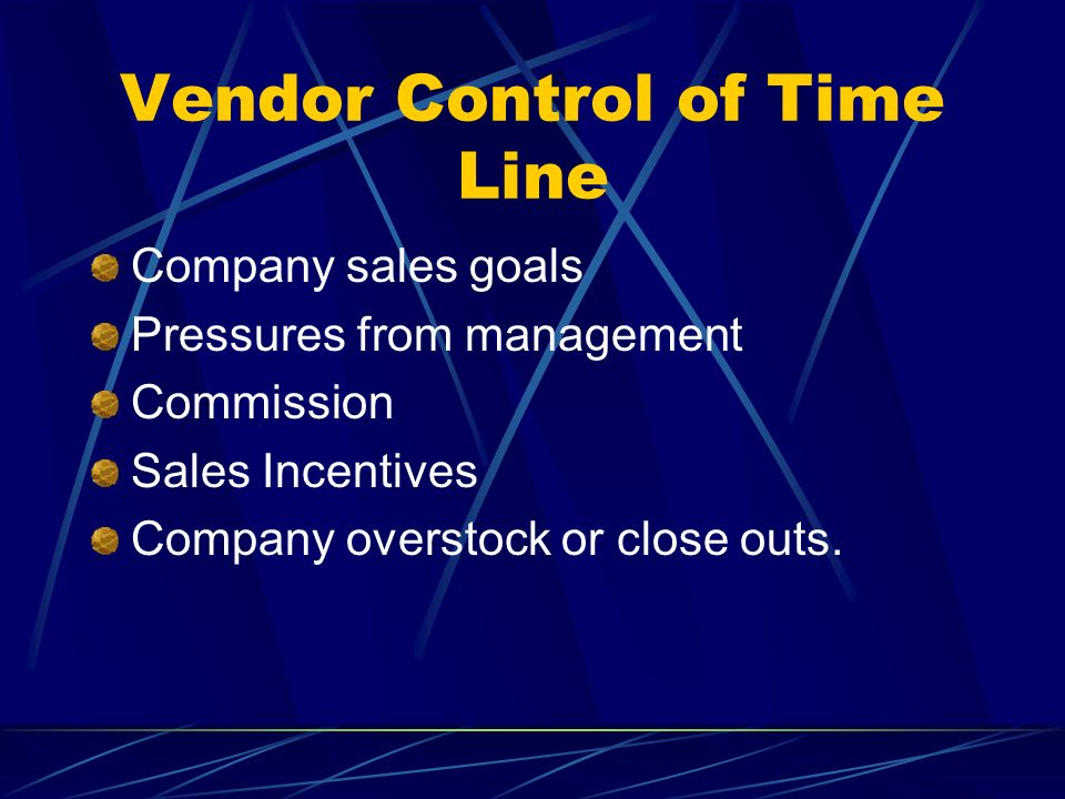 Vendor Control of Time Line