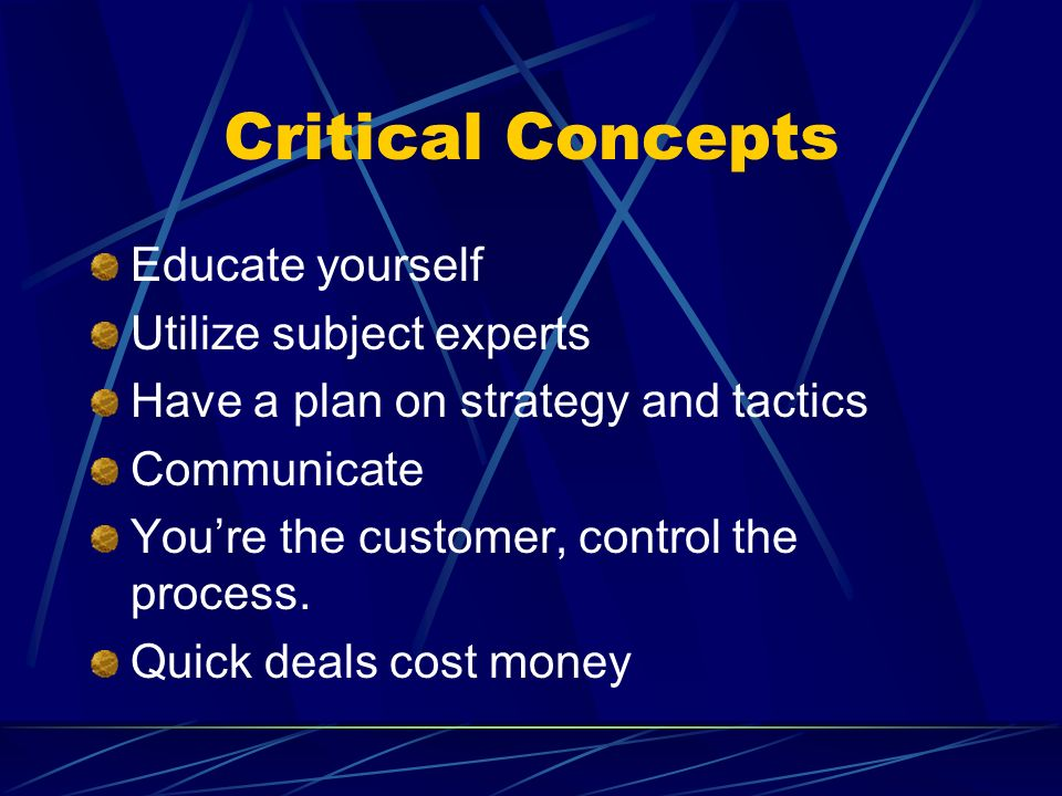 Critical Concepts Educate yourself Utilize subject experts
