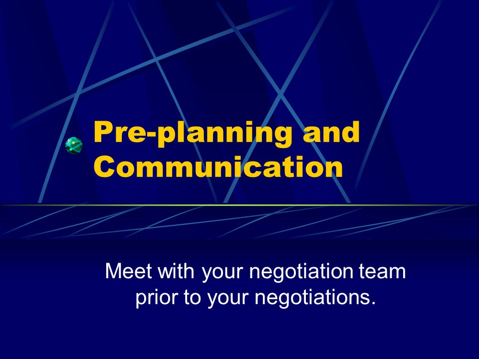 Pre-planning and Communication