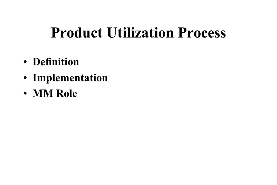 Product Utilization Process