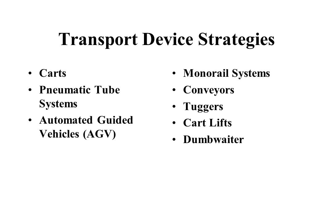 Transport Device Strategies