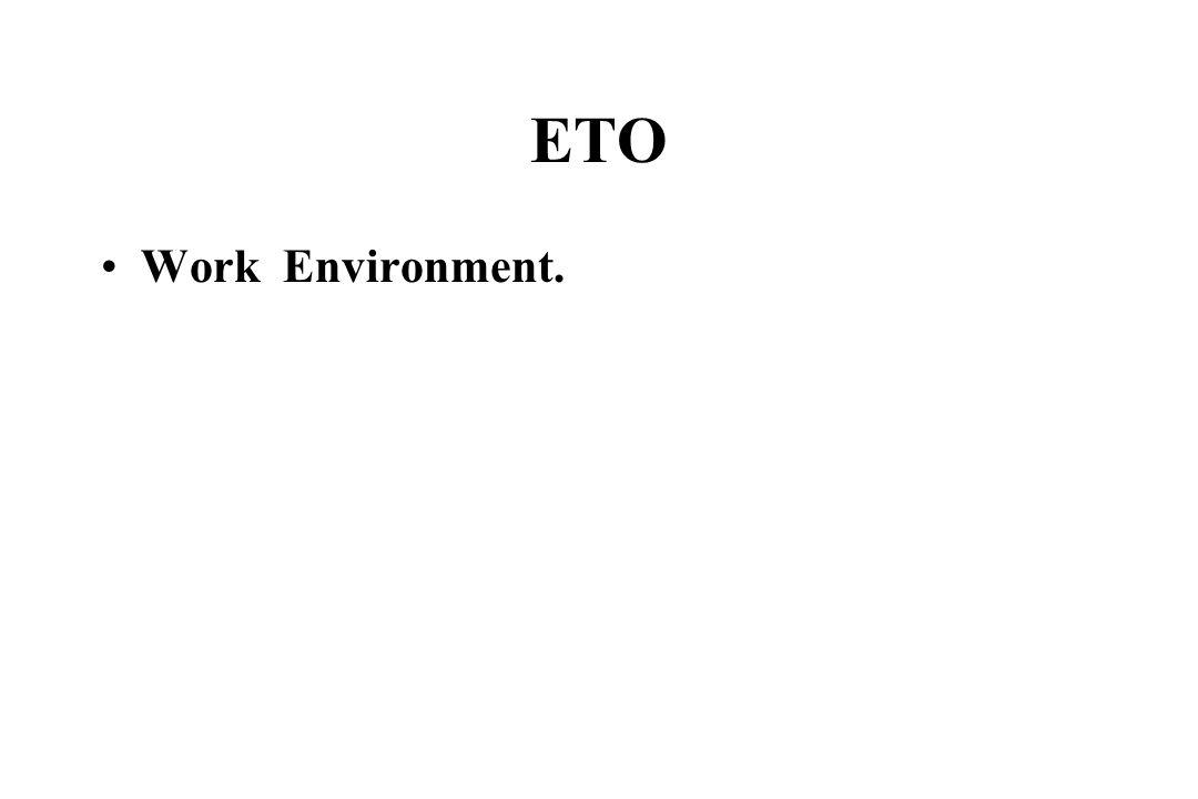 ETO Work Environment. Discuss ETO gas in the work environment.