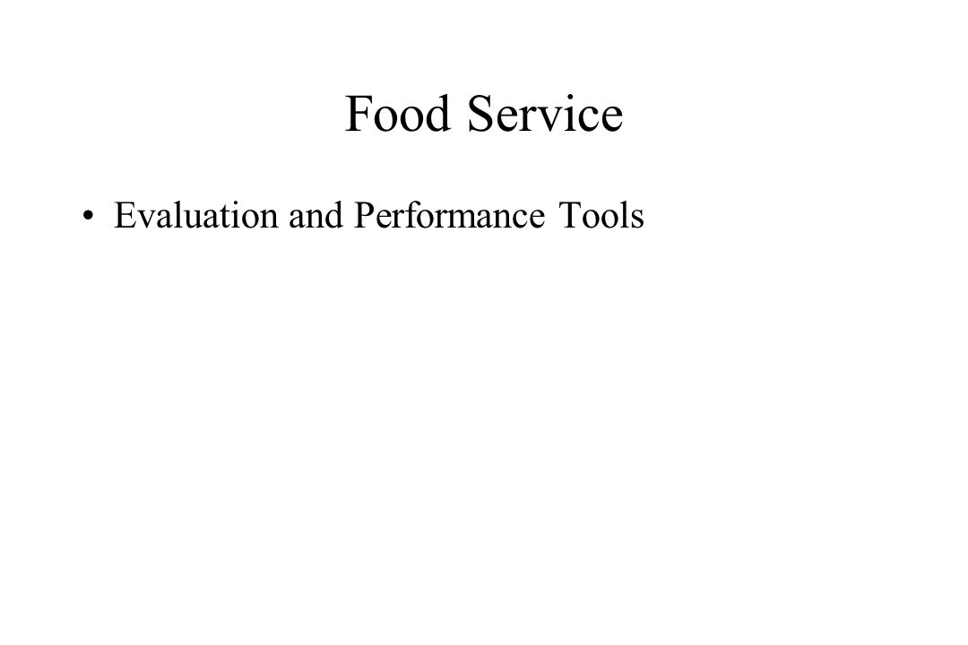 Food Service Evaluation and Performance Tools