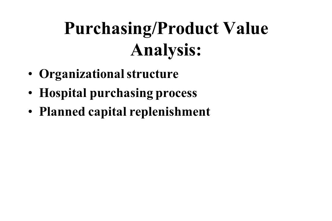 Purchasing/Product Value Analysis: