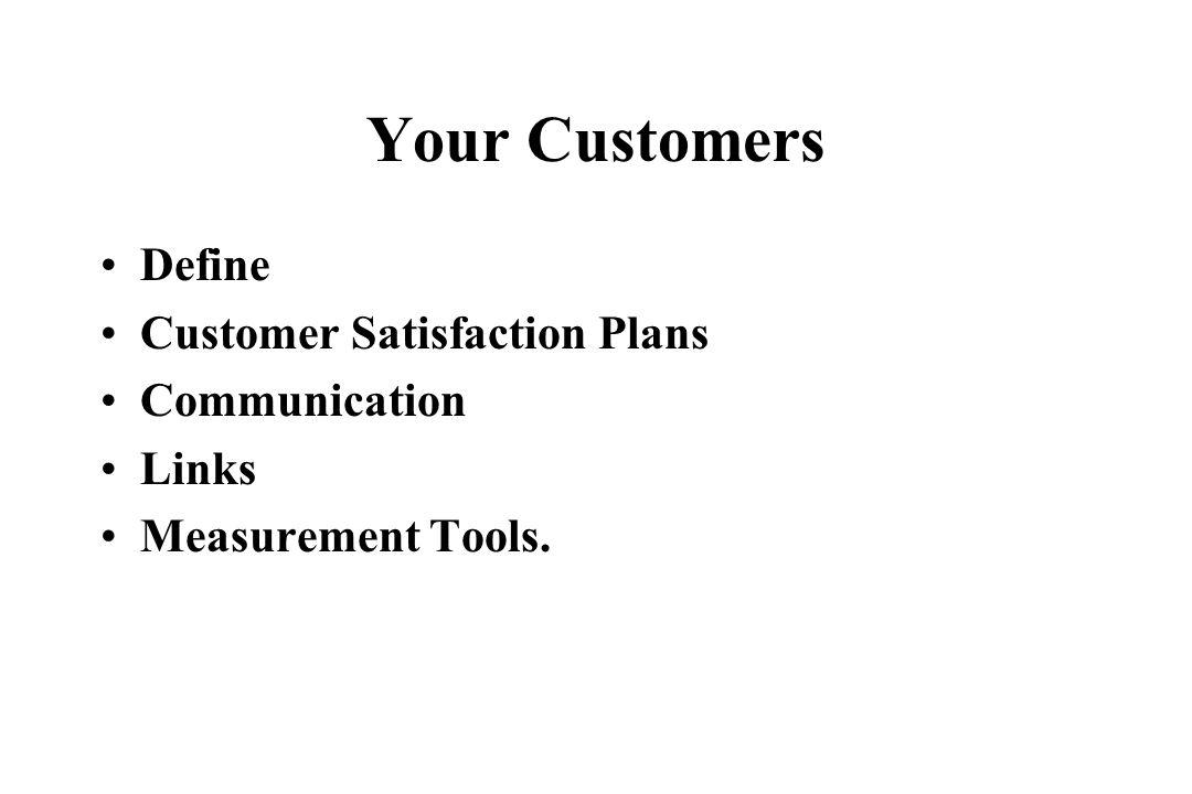 Your Customers Define Customer Satisfaction Plans Communication Links