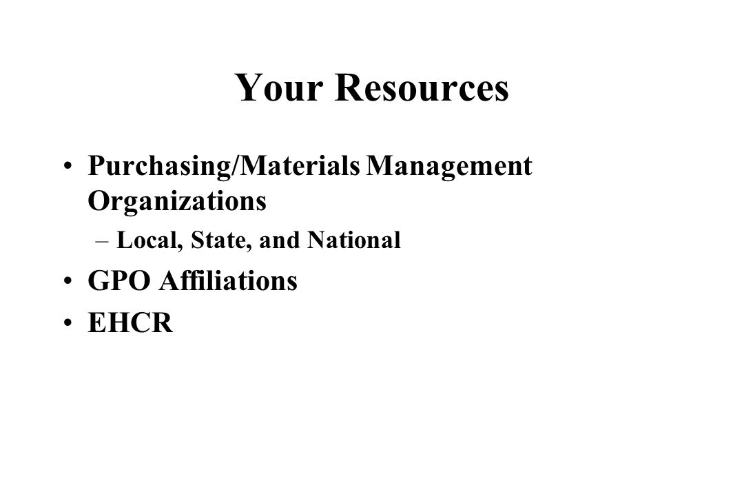 Your Resources Purchasing/Materials Management Organizations