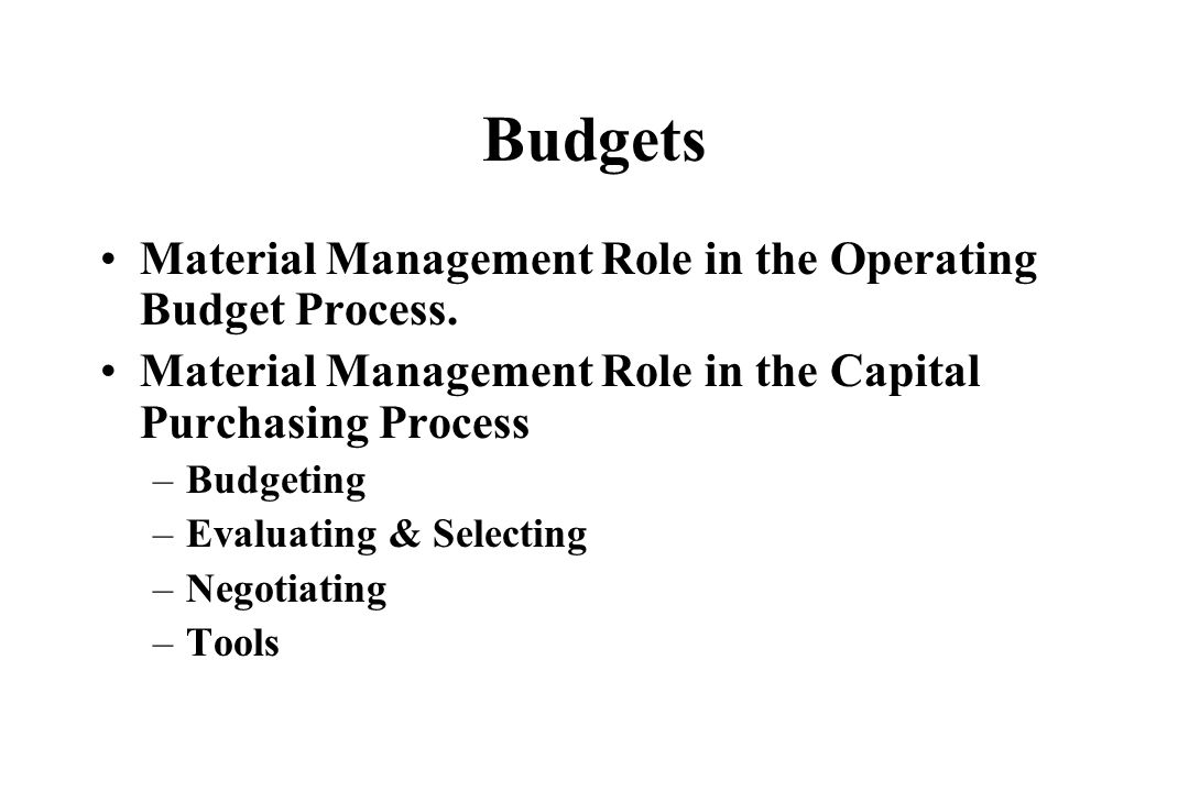Budgets Material Management Role in the Operating Budget Process.