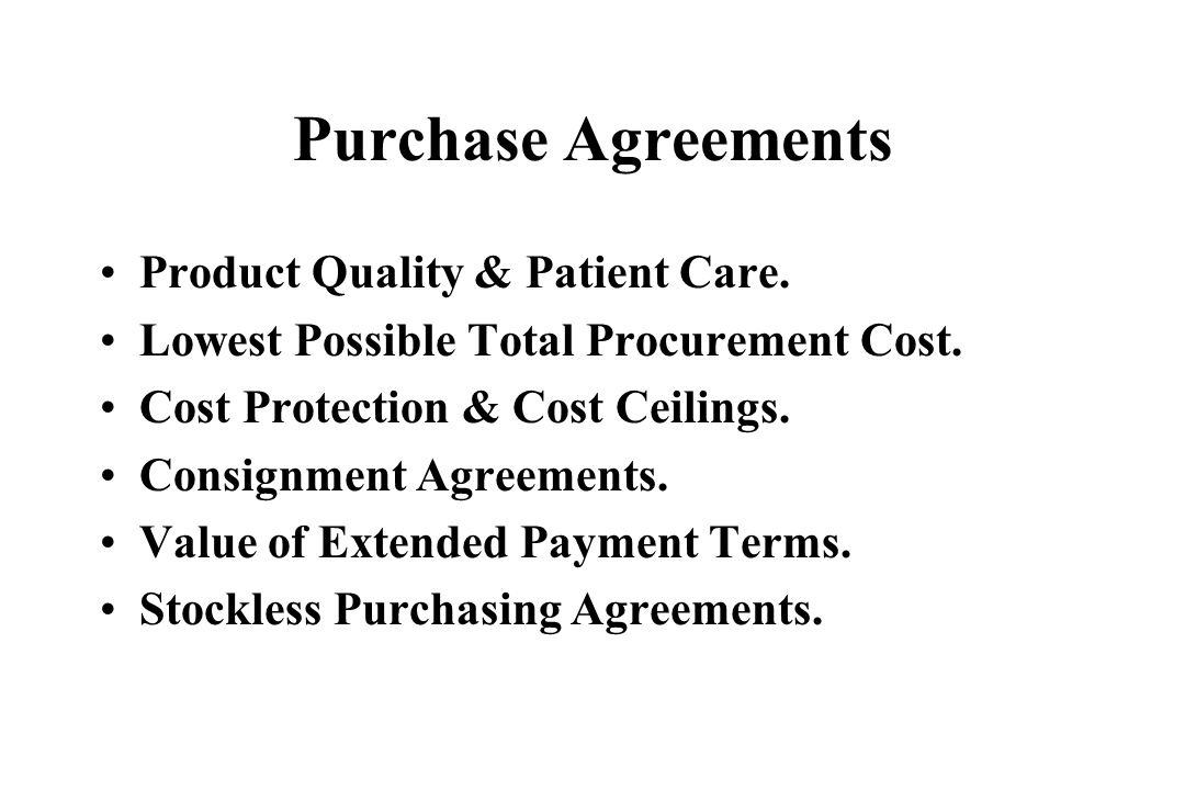 Purchase Agreements Product Quality & Patient Care.