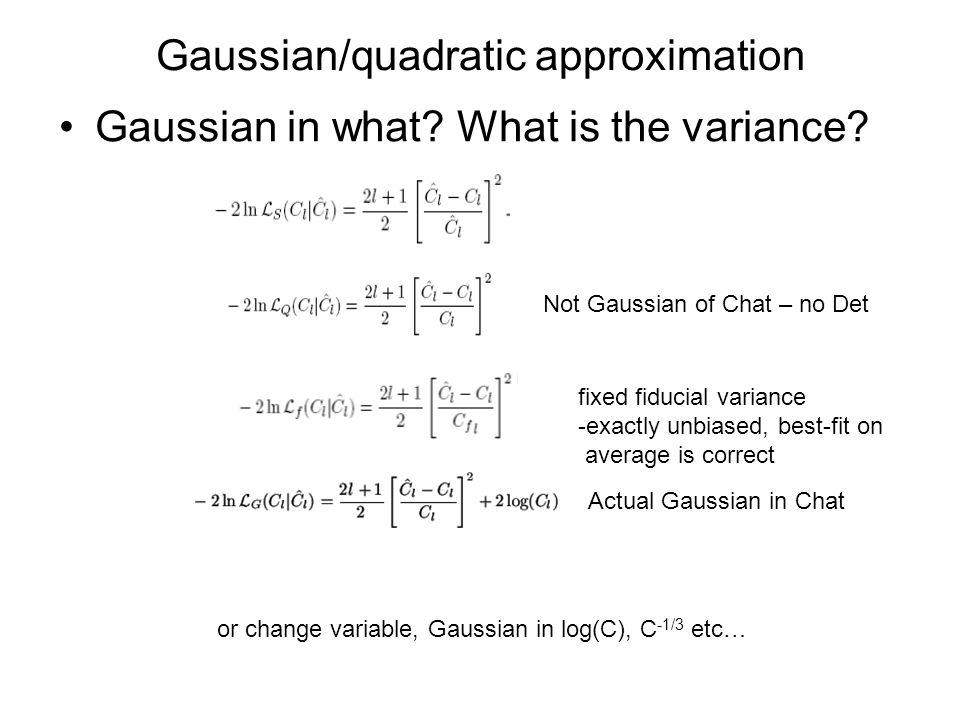Gaussian/quadratic approximation