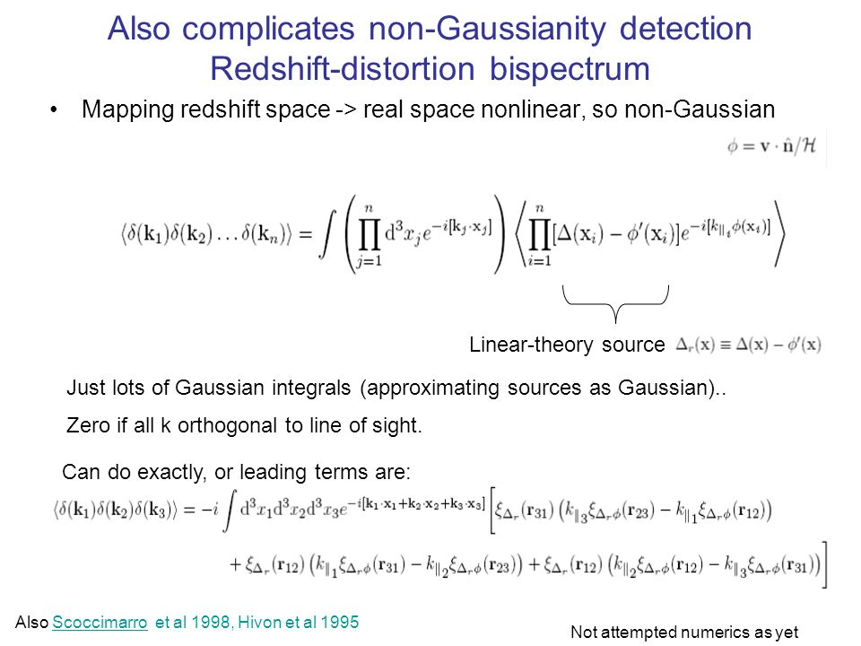 Also complicates non-Gaussianity detection Redshift-distortion bispectrum