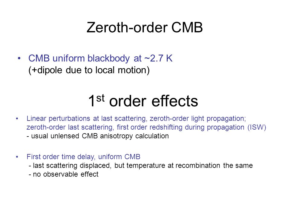 1st order effects Zeroth-order CMB