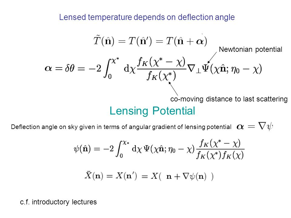 Lensing Potential Lensed temperature depends on deflection angle