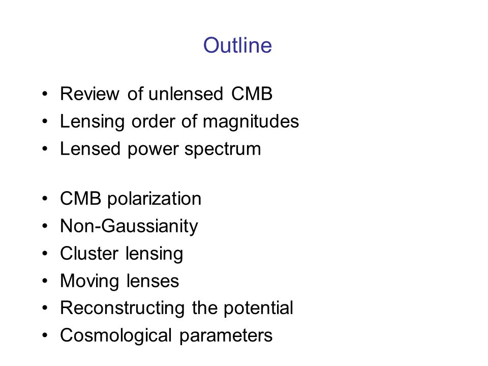 Outline Review of unlensed CMB Lensing order of magnitudes