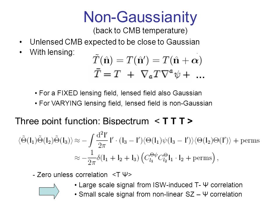 Non-Gaussianity (back to CMB temperature)