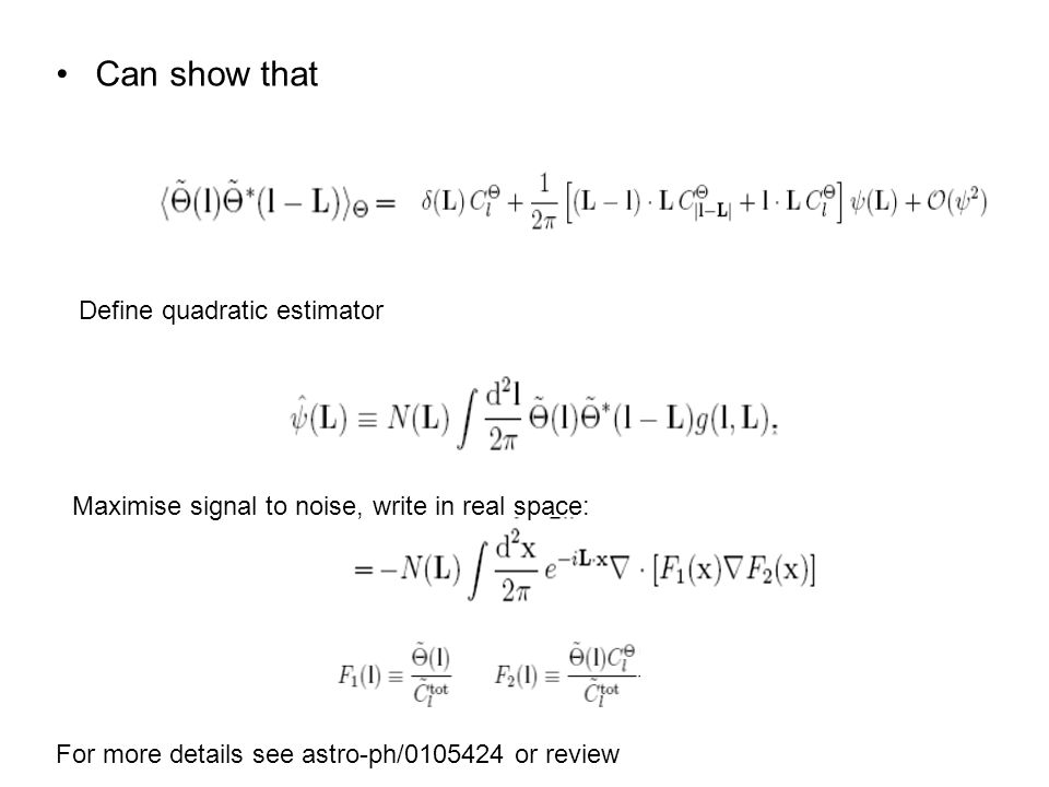 Can show that Define quadratic estimator