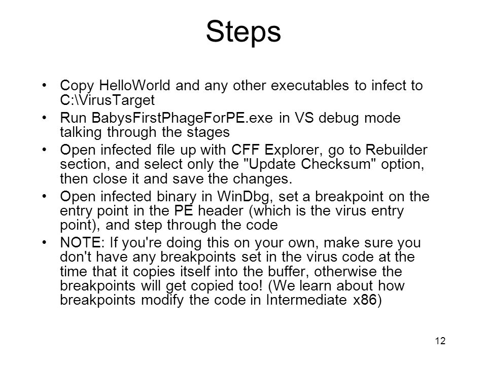 Steps Copy HelloWorld and any other executables to infect to C:\VirusTarget.