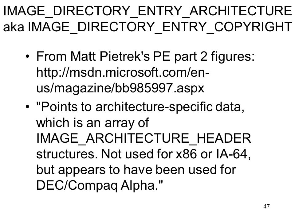 IMAGE_DIRECTORY_ENTRY_ARCHITECTURE aka IMAGE_DIRECTORY_ENTRY_COPYRIGHT
