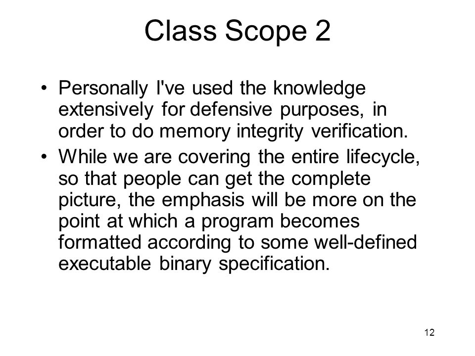 Class Scope 2 Personally I ve used the knowledge extensively for defensive purposes, in order to do memory integrity verification.