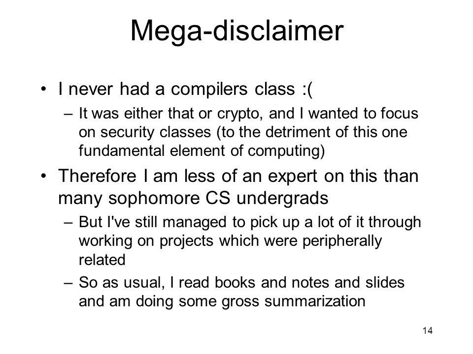 Mega-disclaimer I never had a compilers class :(
