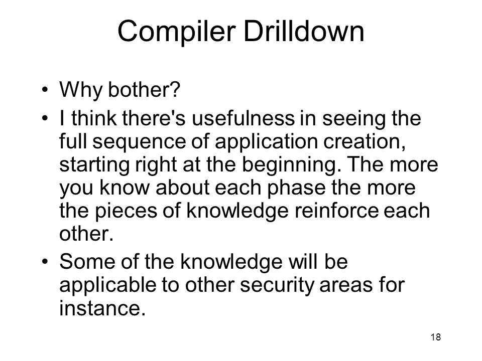 Compiler Drilldown Why bother