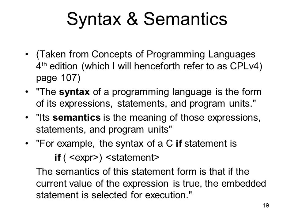 Syntax & Semantics (Taken from Concepts of Programming Languages 4th edition (which I will henceforth refer to as CPLv4) page 107)
