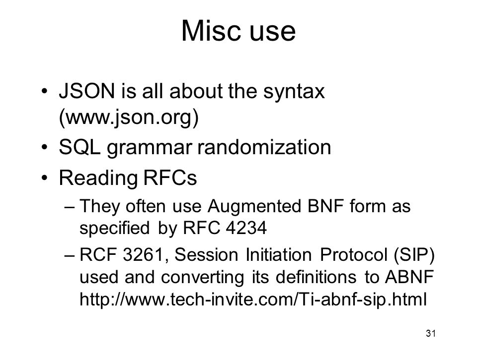 Misc use JSON is all about the syntax (www.json.org)
