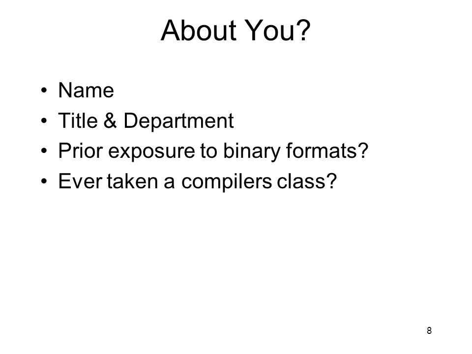 About You Name Title & Department Prior exposure to binary formats