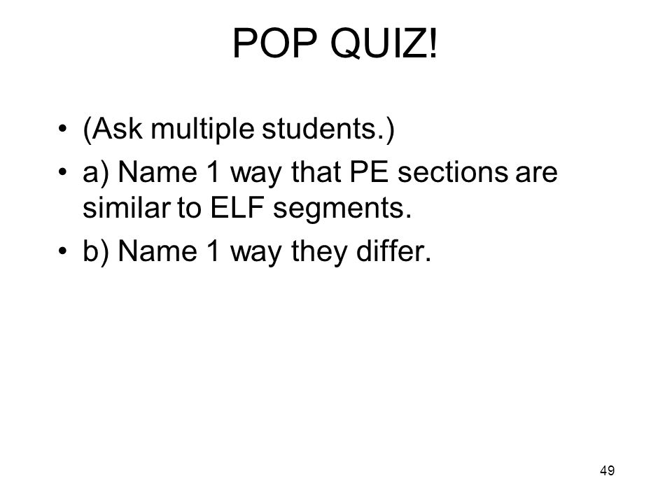 POP QUIZ! (Ask multiple students.)