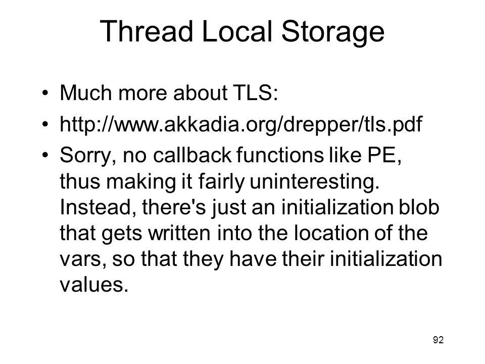 Thread Local Storage Much more about TLS: