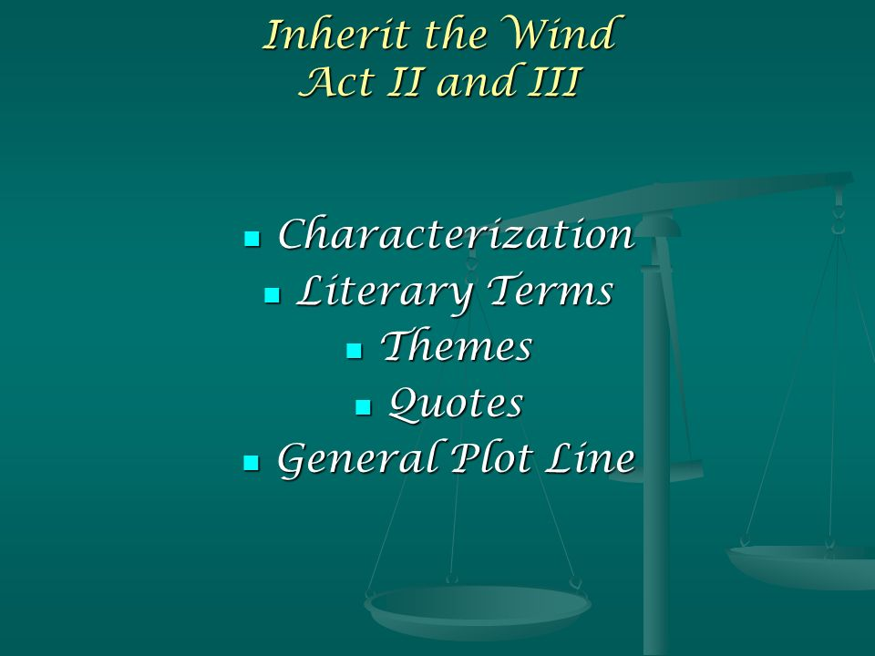 Quotes From Inherit The Wind: Inherit The Wind Act II And III